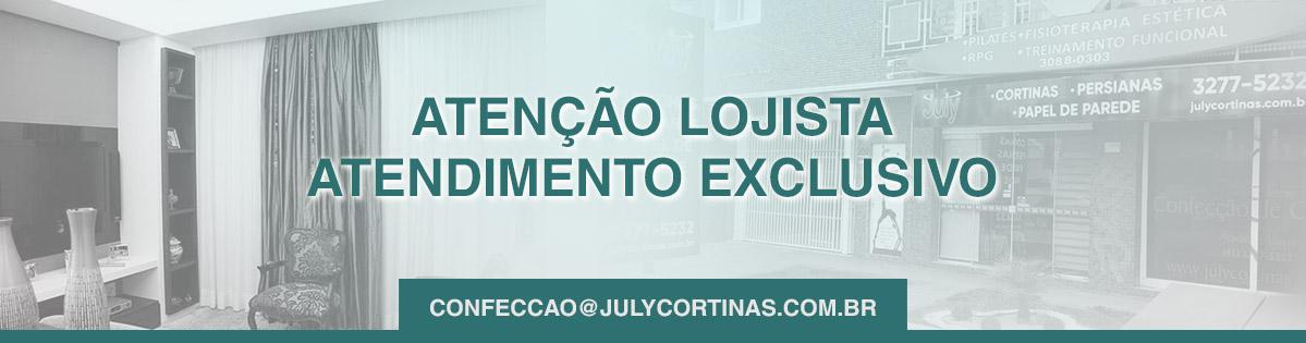 Atendimento Exclusivo Lojista July Cortinas